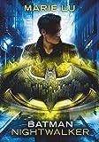 Batman – Nightwalker