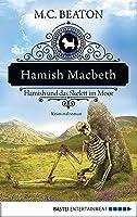 Hamish Macbeth und das Skelett im Moor: Kriminalroman (Schottland-Krimis 3)