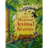 Usborne Illustrated Animal Stories (Illustrated Story Collections)