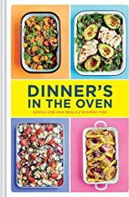 Dinner's in the Oven: Simple One-Pan Meals (Easy Cookbooks, Recipes for Beginners, Gifts for Recent Grads)