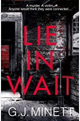 Lie in Wait: A dark and gripping crime thriller Kindle Edition