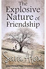 The Explosive Nature of Friendship (The Greek Village Series Book 2) Kindle Edition