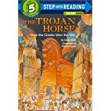 The Trojan Horse: How the Greeks Won the War (Step into Reading): Step Into Reading 5