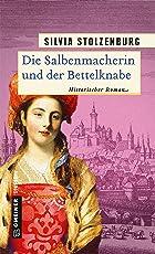 Die Salbenmacherin und der Bettelknabe: Historischer Roman (Historische Romane im GMEINER-Verlag)