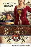 Das Erbe der Braumeisterin: Historischer Roman