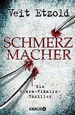Schmerzmacher: Ein Clara-Vidalis-Thriller (Die Clara-Vidalis-Reihe, Band 6)