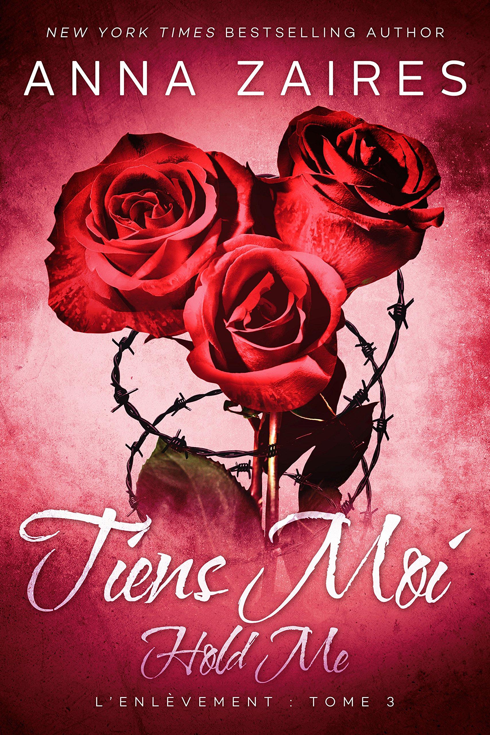 Hold Me - Tiens Moi (L'Enlèvement t. 3) por Anna Zaires