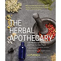 Herbal Apothecary, The: 100 Medicinal Herbs and How to Use Them