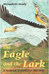 The Eagle and the Lark: Textbook of Predictive Astrology Paperback