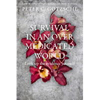 Survival in an Overmedicated World: Look Up the Evidence Yourself (English Edition)
