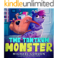 The Tantrum Monster: (Childrens books about Anger, Picture Books, Preschool Books, Ages 3 5, Baby Books, Kids Books…