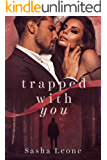 Trapped With You: A Dark Mafia Romance (Savage Royalty Book 1)