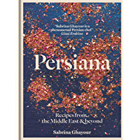 Persiana  Recipes from the Middle East  amp  beyond  English Edition