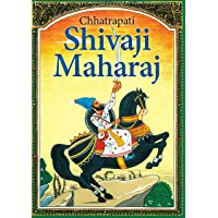 Shivaji Maharaj : Chhatrapati Shivaji Maharaj The Great Maratha