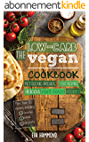 The Low Carb Vegan Cookbook: Ketogenic Breads, Fat Bombs & Delicious Plant Based Recipes (Ketogenic Vegan Book 1) (English Edition)