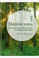 Shinrin-yoku: The Japanese Way of Forest Bathing for Health and Relaxation (English Edition) Kindle Ausgabe
