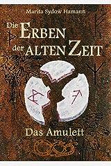 Die Erben der alten Zeit (1): Das Amulett (Die Erben der alten Zeit - Trilogie) Kindle Ausgabe