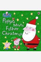 Peppa Pig: Peppa Meets Father Christmas Paperback