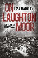 On Laughton Moor (Detective Sergeant Catherine Bishop Series Book 1) Kindle Edition