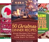 The Ultimate Christmas Recipes And Recipes For Christmas Collection (16 Book Series)