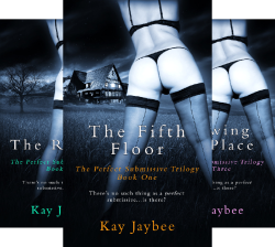 The Perfect Submissive (3 Book Series) by  Kay Jaybee