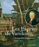 Les Esprits de Vanikoro: Le mystère Lapérouse