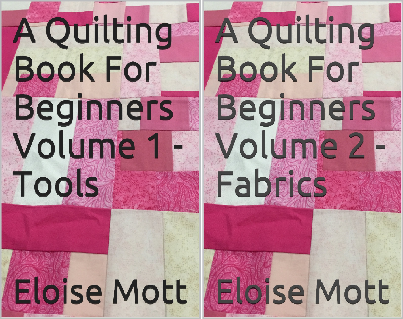 Quilting For Beginners (2 Book Series)