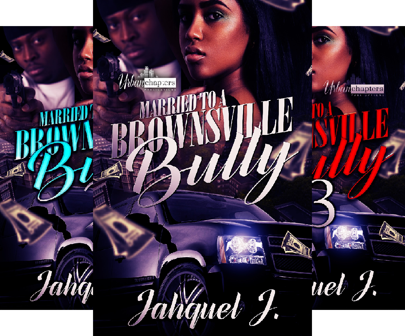 Married To A Brownsville Bully (3 Book Series)