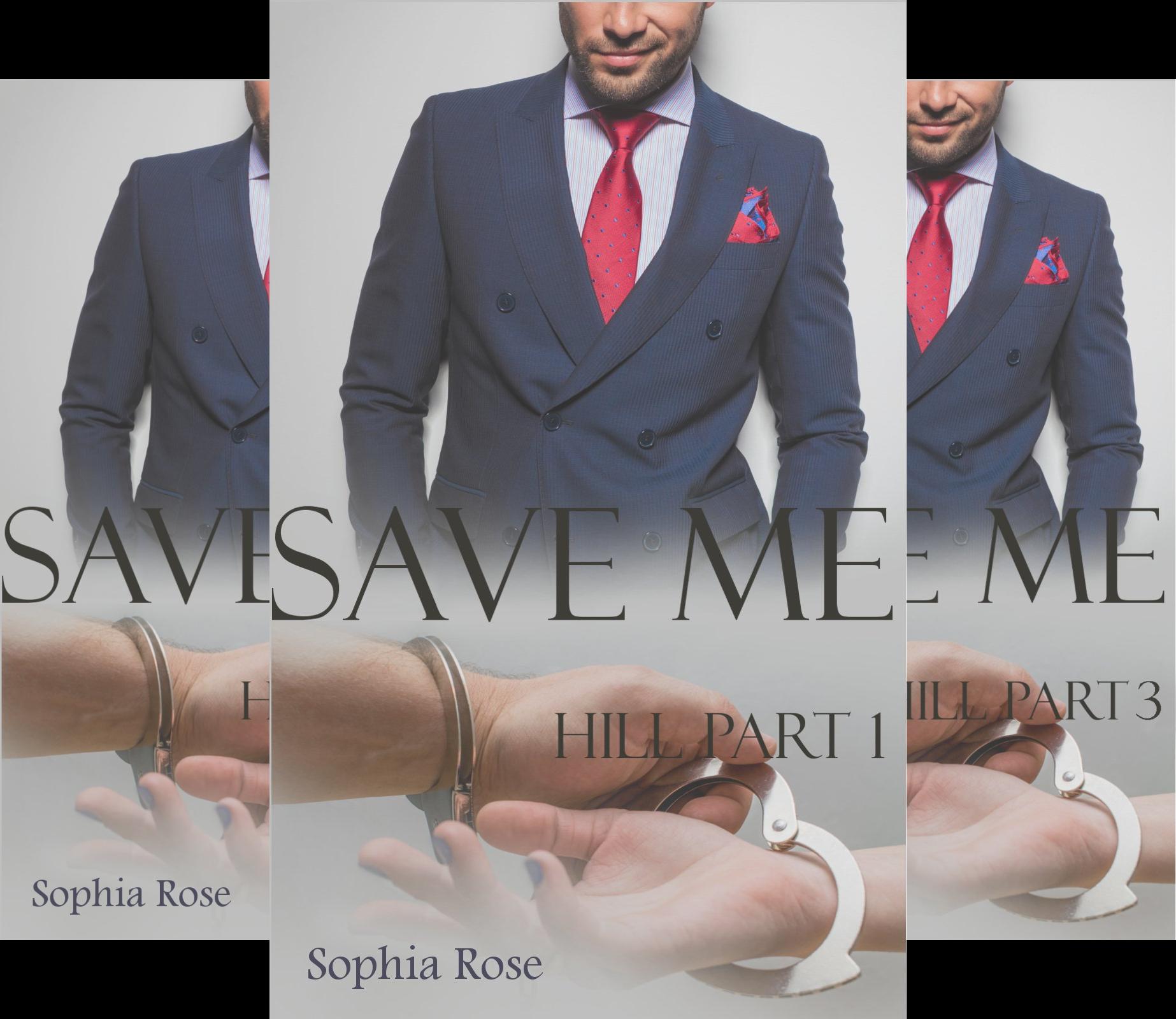 Save Me (Reihe in 3 Bänden) (Sophia Rose)