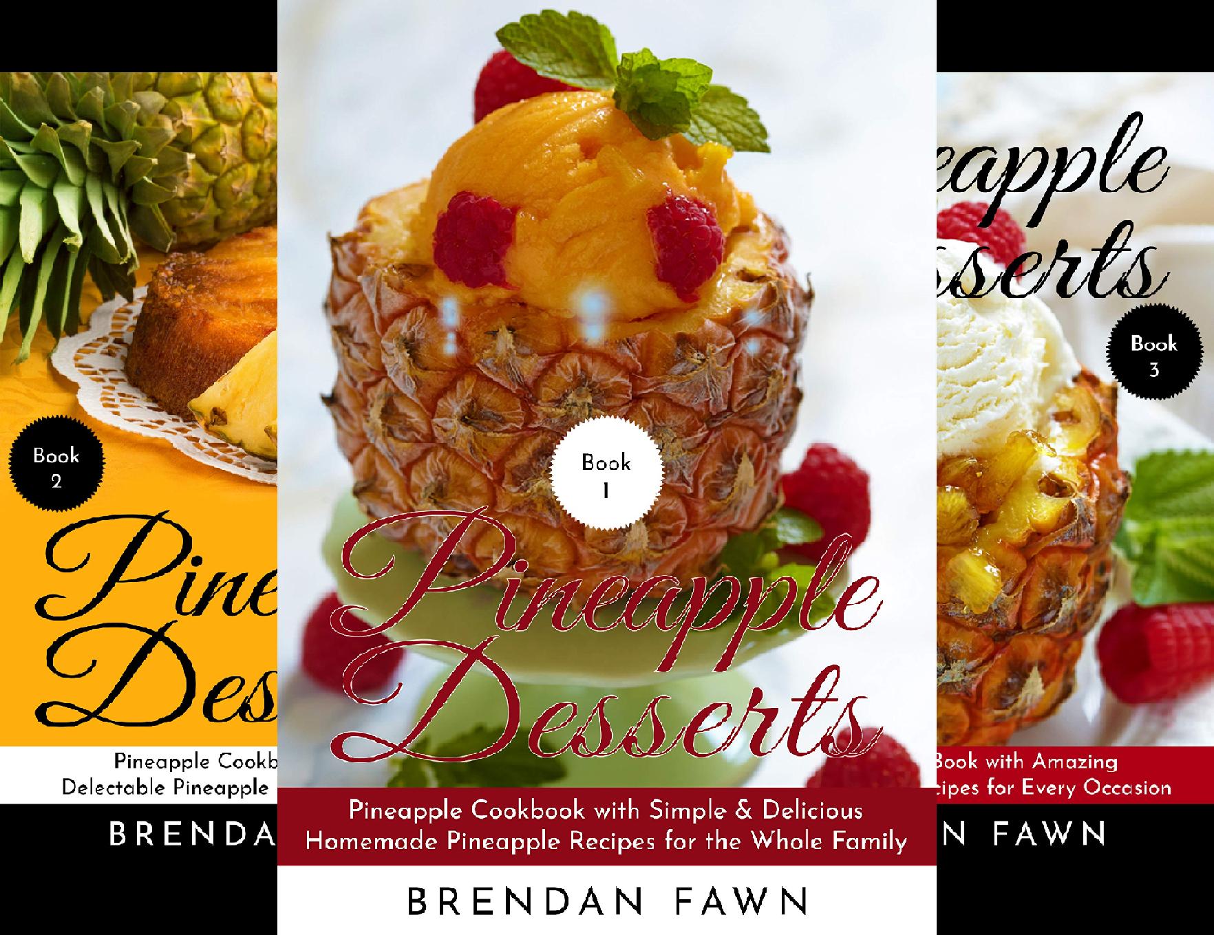 Delicious Pineapple Desserts (5 Book Series)