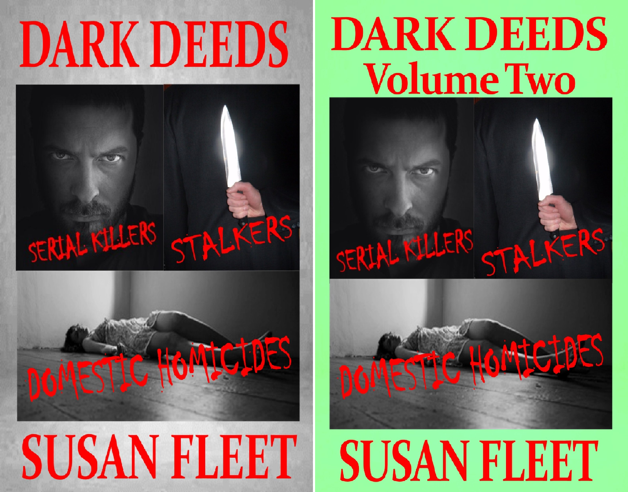 DARK DEEDS: Serial killers, stalkers and domestic homicides (2 Book Series)