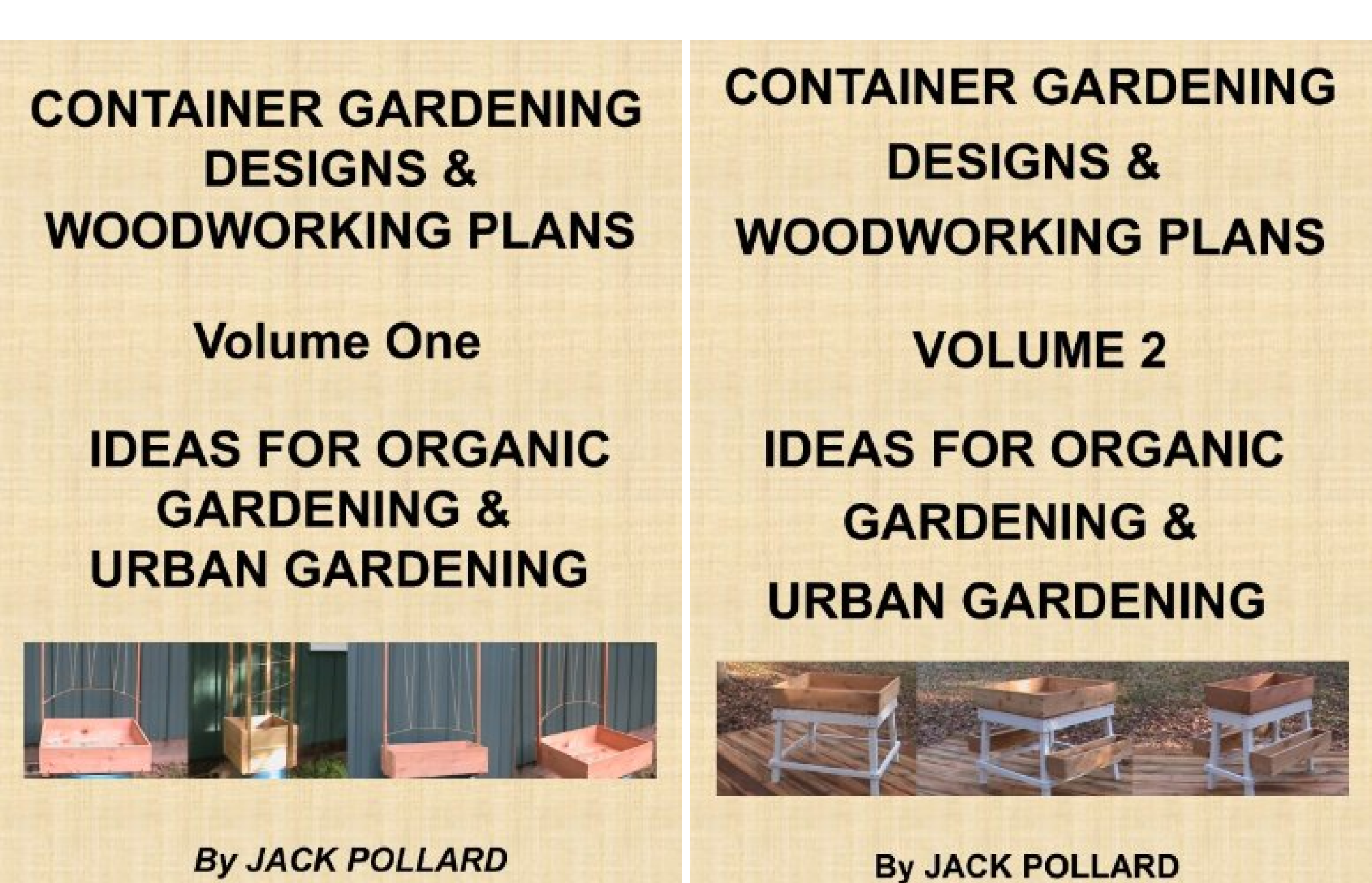 Container Gardening Designs & Woodworking Plans (2 Book Series)