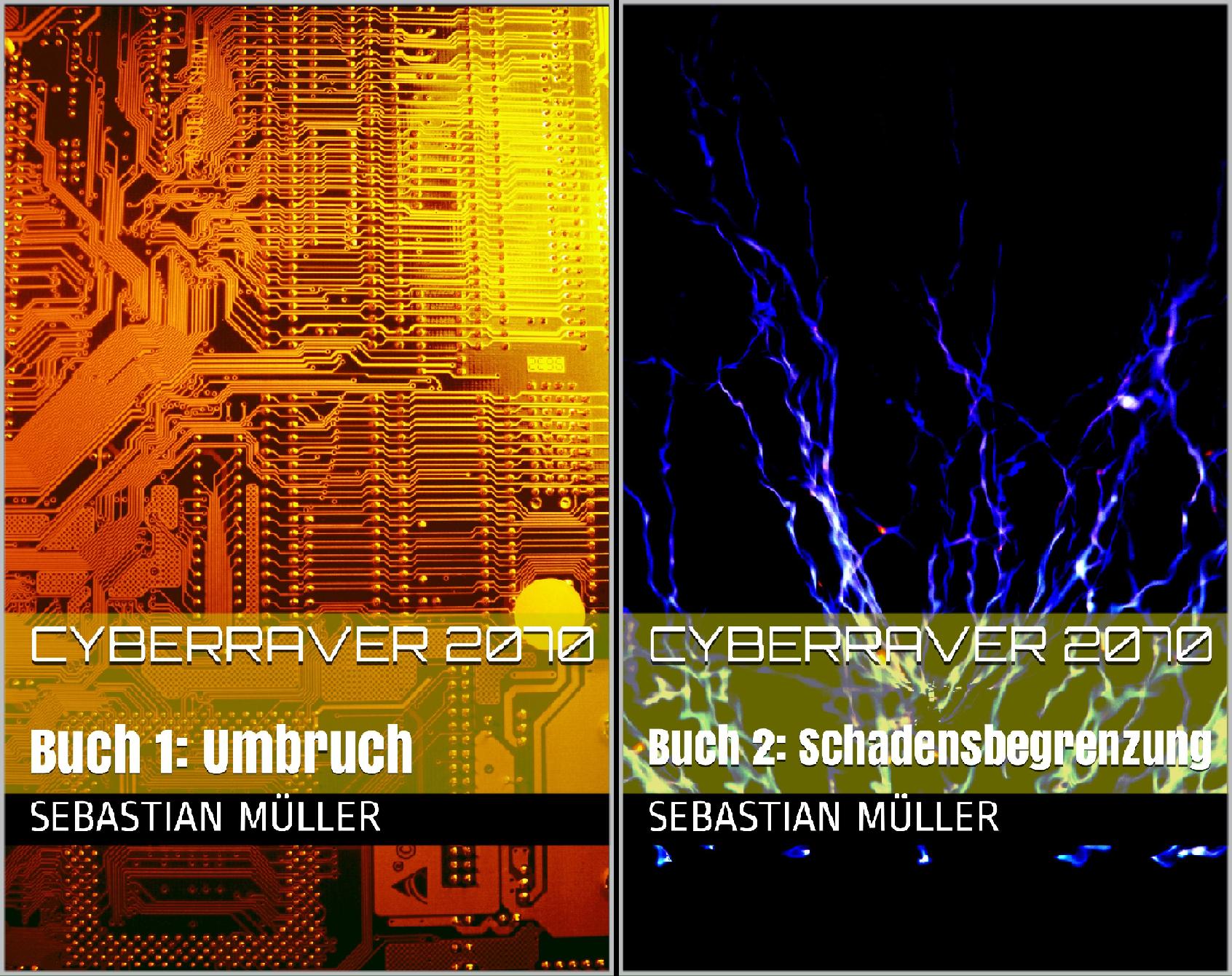 Cyberraver 2070 (Reihe in 2 Bänden)