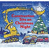 Construction Site on Christmas Night: (Christmas Book for Kids, Children?s Book, Holiday Picture Book) (Goodnight, Goodnight,