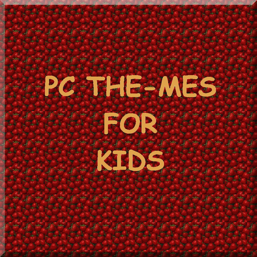 PC THE-MES FOR KIDS: install fast and easy on your laptop [Download]