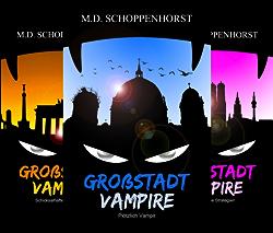 Großstadtvampire (Reihe in 3 Bänden) von  M.D. Schoppenhorst M. D. Schoppenhorst