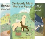 Seriously Mum (3 Book Series)