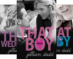 That Boy Series (3 Book Series) by Jillian Dodd