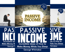 Online Business, Passive Income, Entrepreneur, Financial Freedom (7 Book Series) by George Whittaker George Whittaker