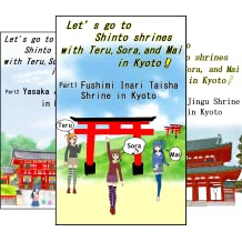 Let's go to Shinto shrines with Teru, Sora, and Mai in Kyoto! (3 Book Series)