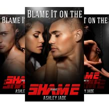 Blame It on the Shame (3 Book Series)