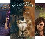 Die Reise des Karneolvogels (Reihe in 3 Bänden)