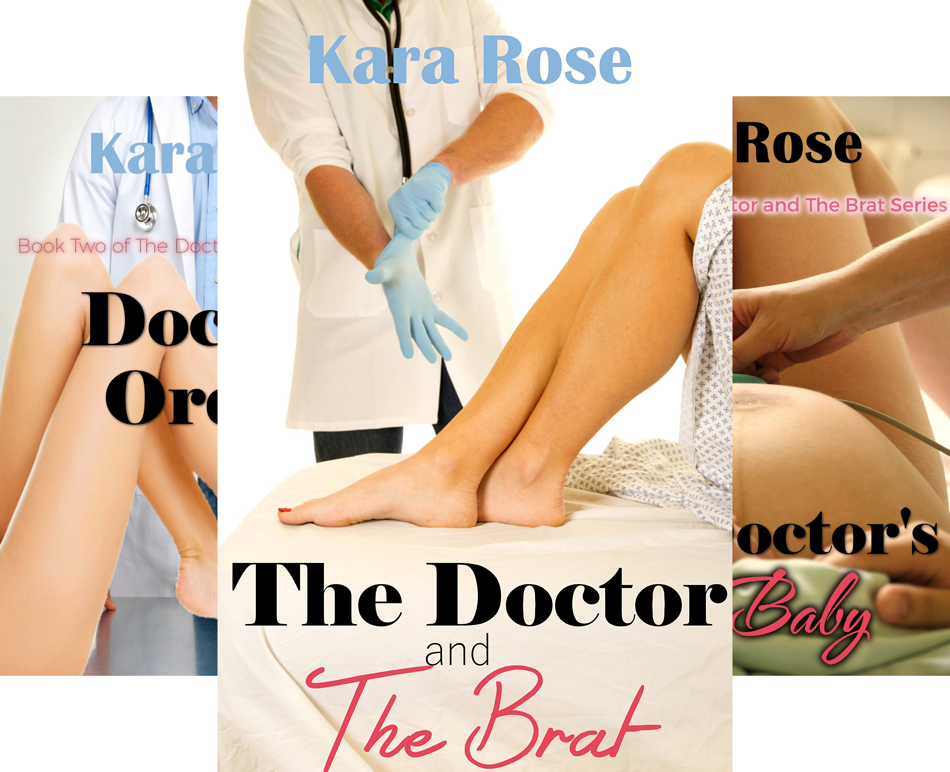 The Doctor And The Brat (3 Book Series) (Rose Kara Womens)