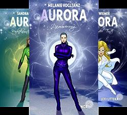 Aurora (Reihe in 24 Bänden) von  Melanie Vogltanz Sandra Florean Lucia S. Wiemer Caroline G. Brinkmann Sandra Baumgärtner Anja Bagus Stephanie Linnhe Ann-Kathrin Karschnick