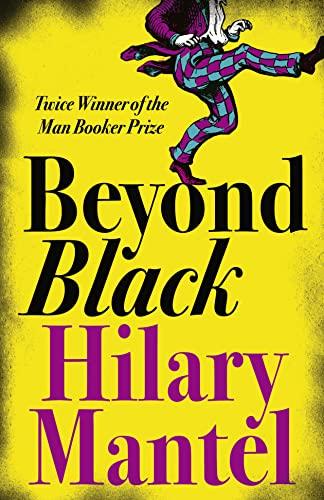 Beyond Black — Hilary Mantel