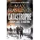 Catastrophe: Europe Goes to War 1914