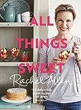 Rachel Allen: All Things Sweet