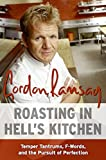 Roasting in Hell's Kitchen: Temper Tantrums, F Words and the Pursuit of Perfection