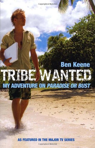 Tribe Wanted: My Adventure on Paradise or Bust.