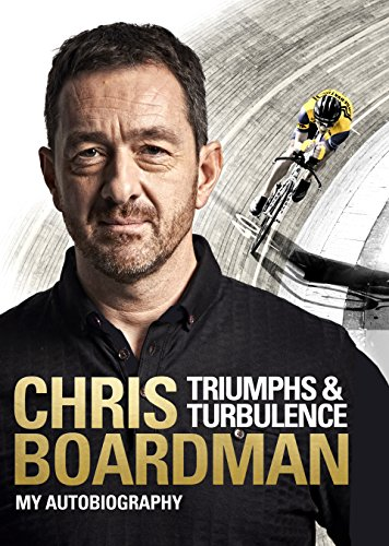 Triumphs and Turbulence: My Autobiography — Chris Boardman